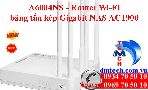 A6004NS - Router Wi-Fi băng tần kép Gigabit NAS AC1900