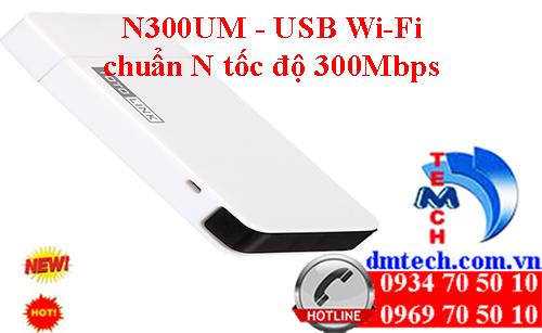 N300UM - USB Wi-Fi chuẩn N tốc độ 300Mbps