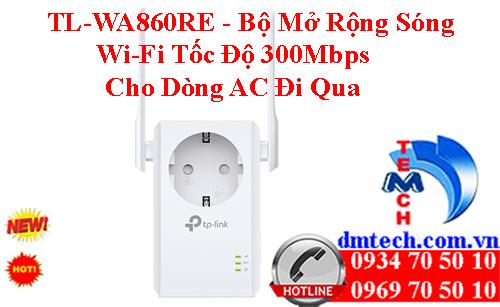 TL-WA860RE - Bộ Mở Rộng Sóng Wi-Fi Tốc Độ 300Mbps Cho Dòng AC Đi Qua