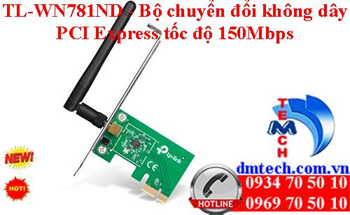 TL-WN781ND - Bộ chuyển đổi không dây PCI Express tốc độ 150Mbps